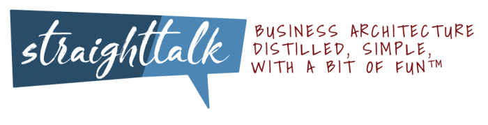 StraightTalk - business architecture distilled, simple, with a bit of fun.