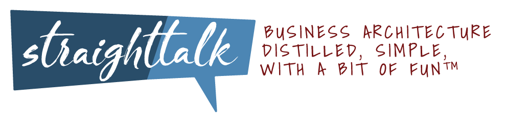 StraightTalk-business architecture distilled, simple with a bit of fun