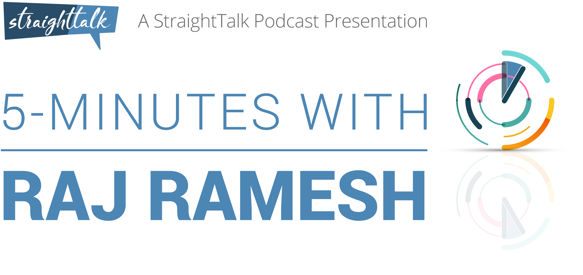 5-minutes Podcast with Raj Ramesh