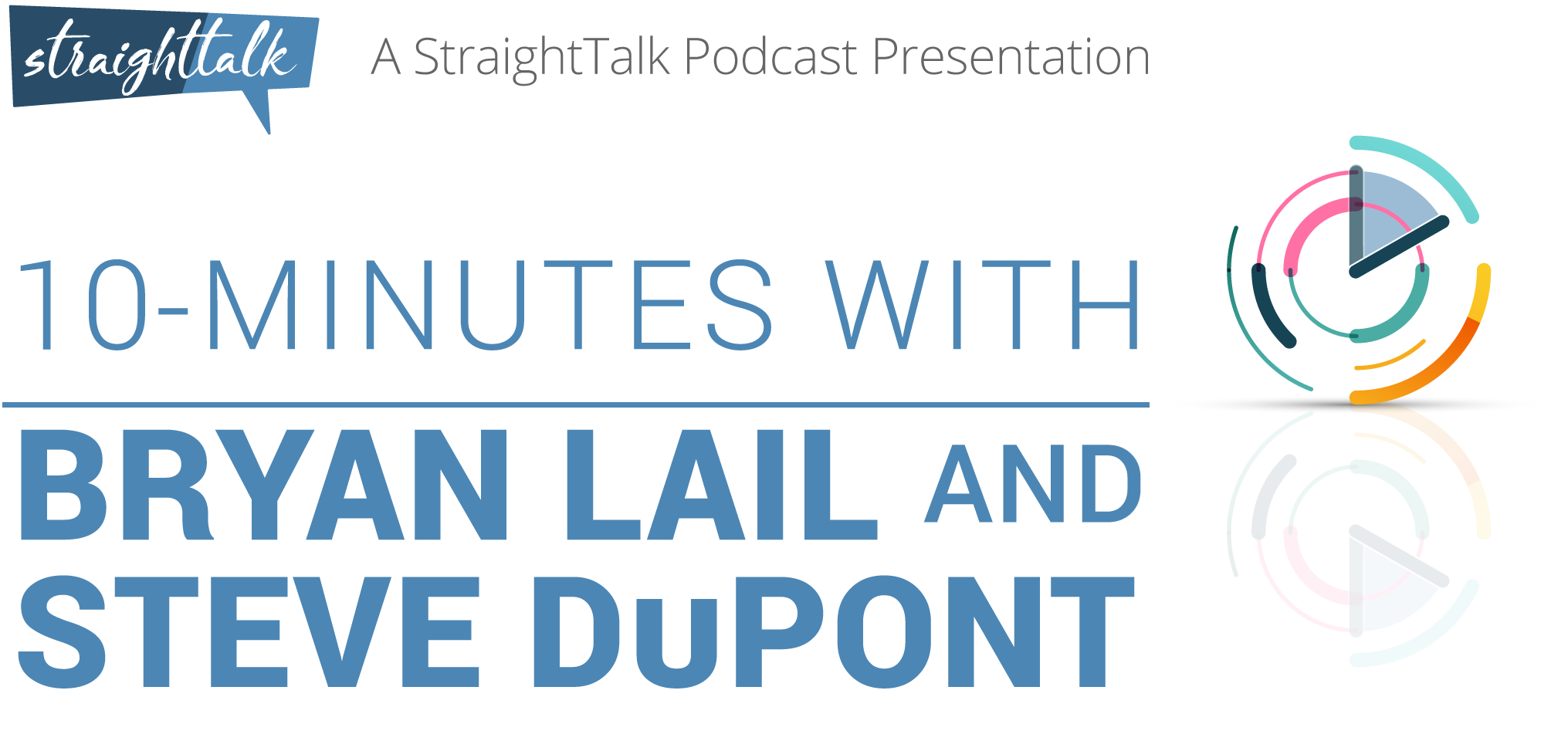 10-minutes with Bryan Lail & Steve DuPont